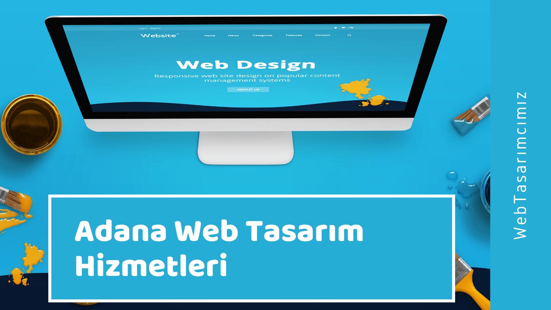 Adana Web Tasarım Hizmetleri