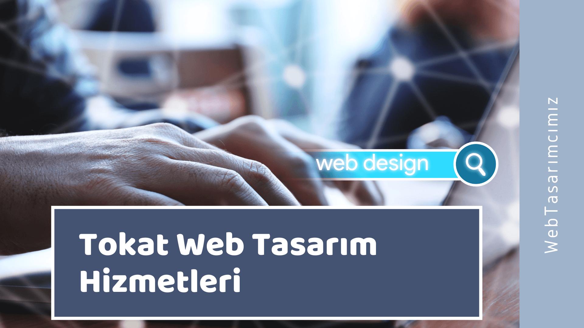 Tokat Web Tasarım Hizmetleri